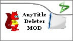 Thumbnail 1 for AnyTitle Deleter MOD